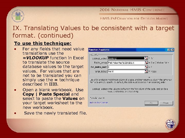IX. Translating Values to be consistent with a target format. (continued) To use this