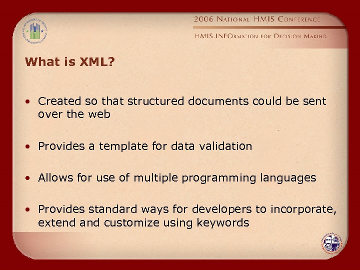What is XML? • Created so that structured documents could be sent over the