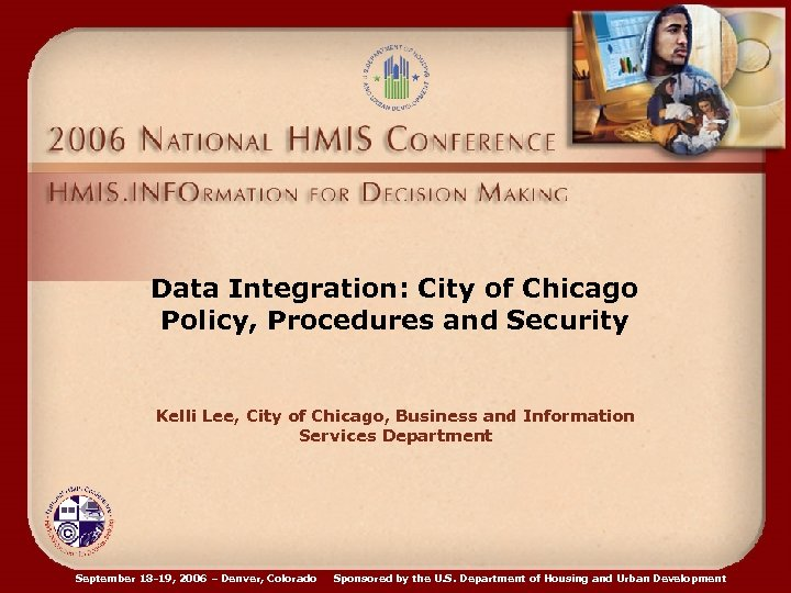 Data Integration: City of Chicago Policy, Procedures and Security Kelli Lee, City of Chicago,