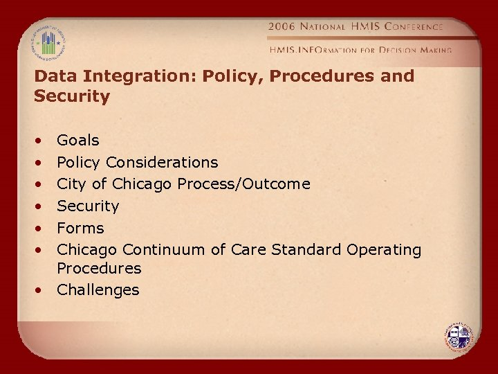 Data Integration: Policy, Procedures and Security • • • Goals Policy Considerations City of
