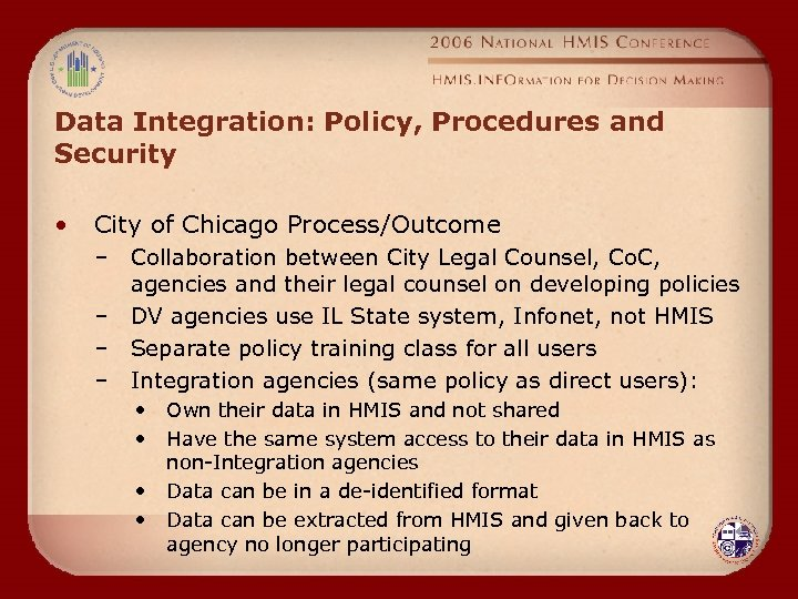 Data Integration: Policy, Procedures and Security • City of Chicago Process/Outcome – Collaboration between