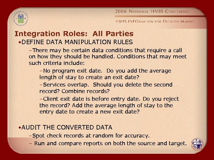 Integration Roles: All Parties • DEFINE DATA MANIPULATION RULES –There may be certain data