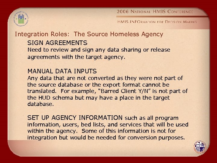 Integration Roles: The Source Homeless Agency SIGN AGREEMENTS Need to review and sign any