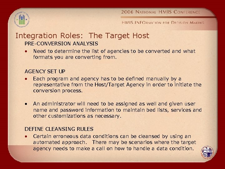 Integration Roles: The Target Host PRE-CONVERSION ANALYSIS • Need to determine the list of
