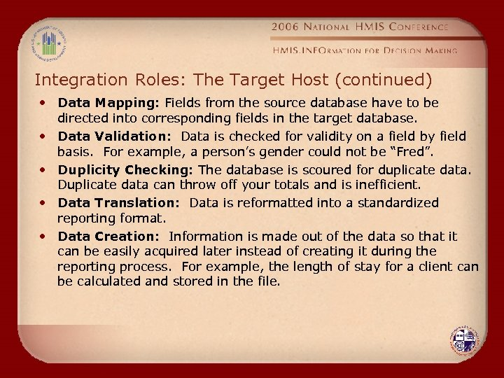 Integration Roles: The Target Host (continued) • Data Mapping: Fields from the source database