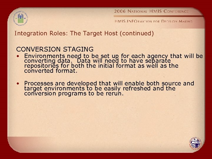 Integration Roles: The Target Host (continued) CONVERSION STAGING • Environments need to be set