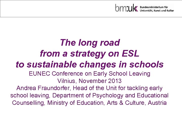 The long road from a strategy on ESL to sustainable changes in schools EUNEC