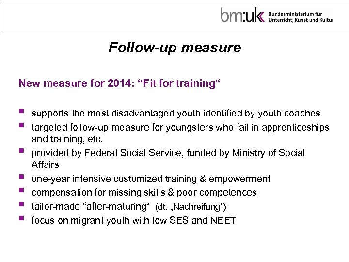"Follow-up measure New measure for 2014: ""Fit for training"" § § § § supports"