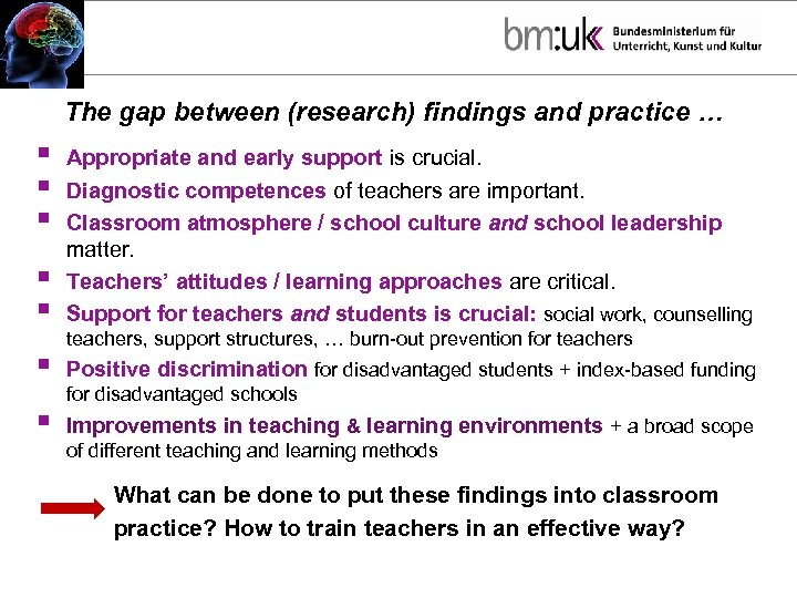 The gap between (research) findings and practice … § § § Appropriate and early