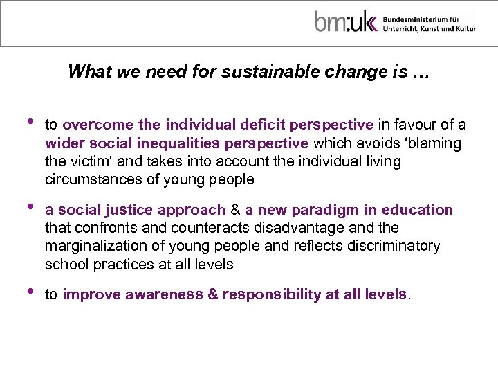 What we need for sustainable change is … • to overcome the individual deficit