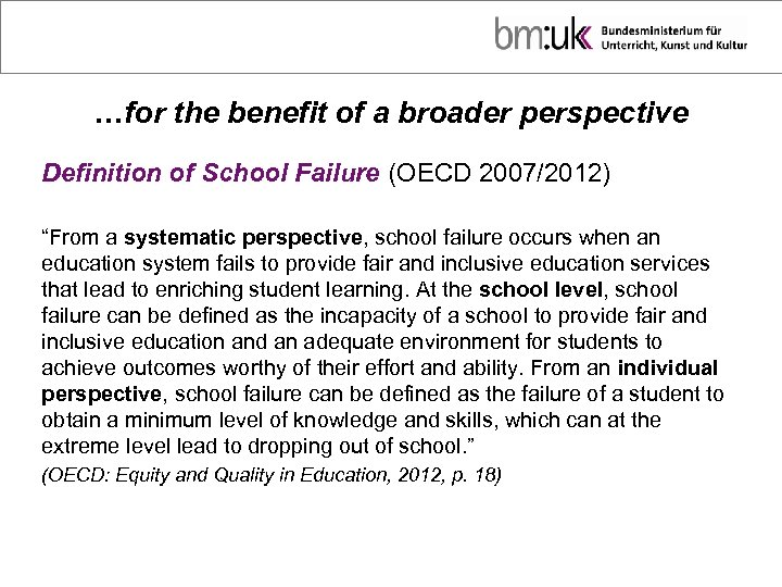 "…for the benefit of a broader perspective Definition of School Failure (OECD 2007/2012) ""From"