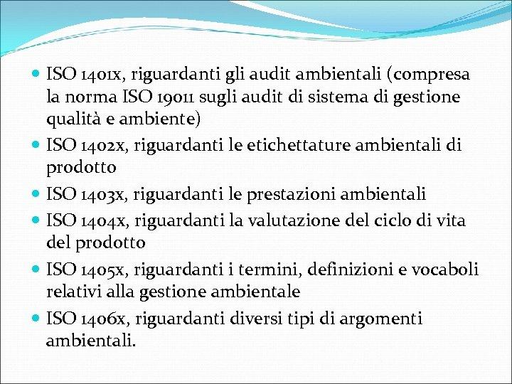 ISO 1401 x, riguardanti gli audit ambientali (compresa la norma ISO 19011 sugli