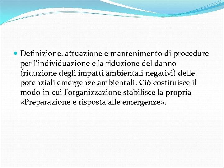 Definizione, attuazione e mantenimento di procedure per l'individuazione e la riduzione del danno
