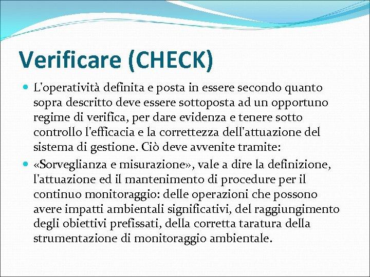 Verificare (CHECK) L'operatività definita e posta in essere secondo quanto sopra descritto deve essere