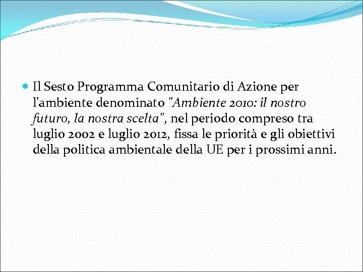 Il Sesto Programma Comunitario di Azione per l'ambiente denominato