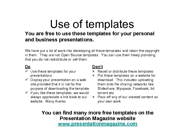 Use of templates You are free to use these templates for your personal and