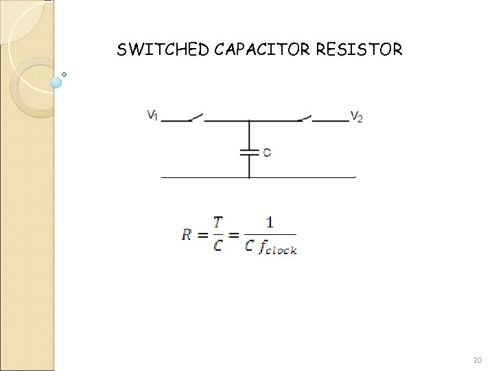 SWITCHED CAPACITOR RESISTOR 20
