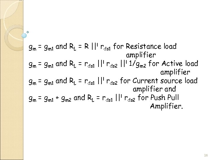 gm = gm 1 and RL = R ||l rds 1 for Resistance load