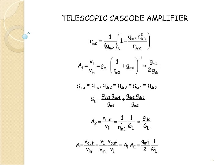 TELESCOPIC CASCODE AMPLIFIER gm 2 ≈ gm 3, gds 2 = gds 3 =