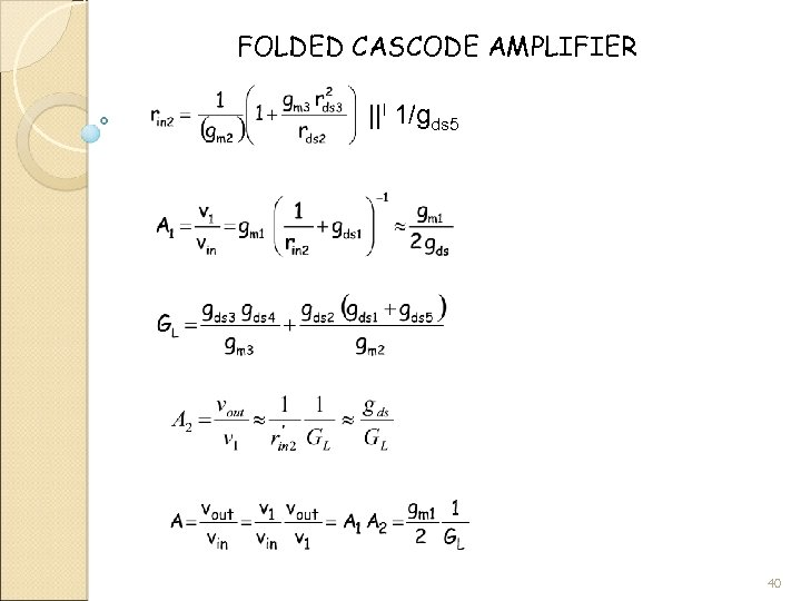 FOLDED CASCODE AMPLIFIER ||l 1/gds 5 40