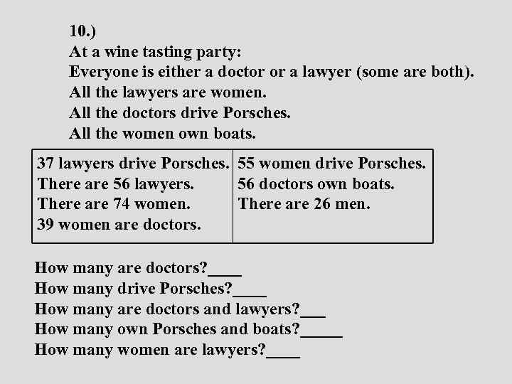 10. ) At a wine tasting party: Everyone is either a doctor or a