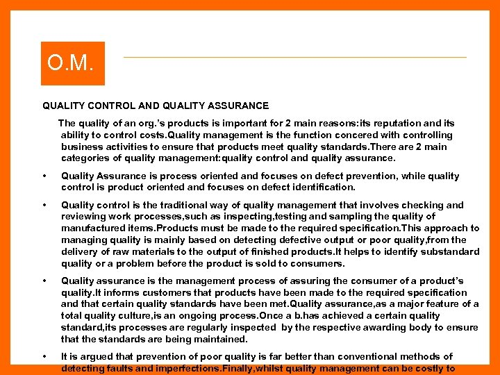 O. M. QUALITY CONTROL AND QUALITY ASSURANCE The quality of an org. 's products