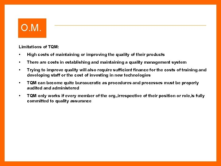 O. M. Limitations of TQM: • High costs of maintaining or improving the quality
