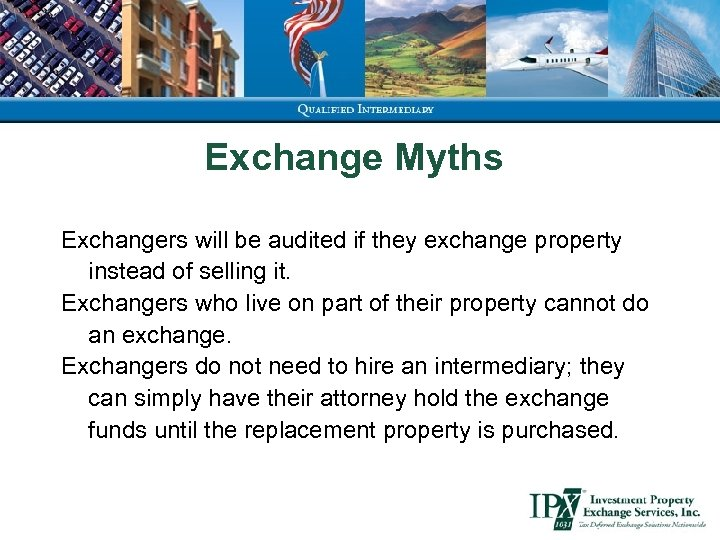 Exchange Myths Exchangers will be audited if they exchange property instead of selling it.