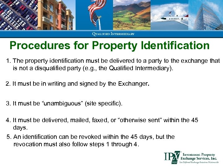 Procedures for Property Identification 1. The property identification must be delivered to a party