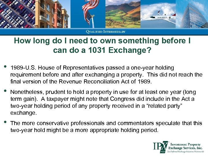 How long do I need to own something before I can do a 1031