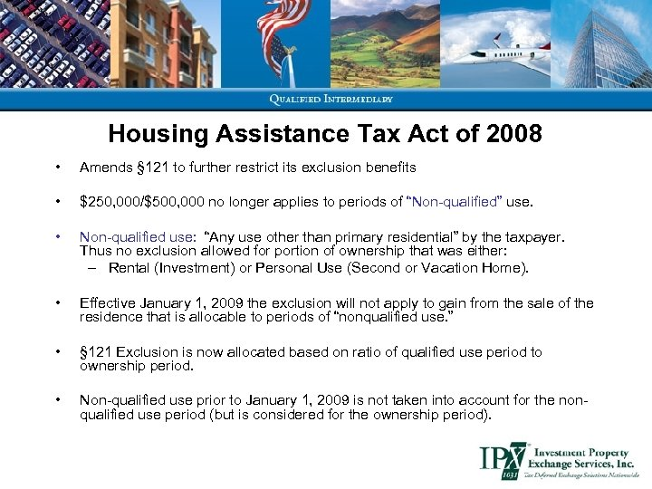 Housing Assistance Tax Act of 2008 • Amends § 121 to further restrict its
