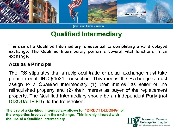 Qualified Intermediary The use of a Qualified Intermediary is essential to completing a valid