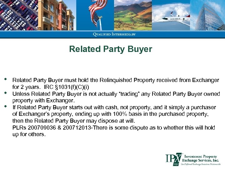 Related Party Buyer • • • Related Party Buyer must hold the Relinquished Property