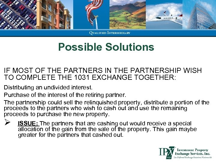 Possible Solutions IF MOST OF THE PARTNERS IN THE PARTNERSHIP WISH TO COMPLETE THE