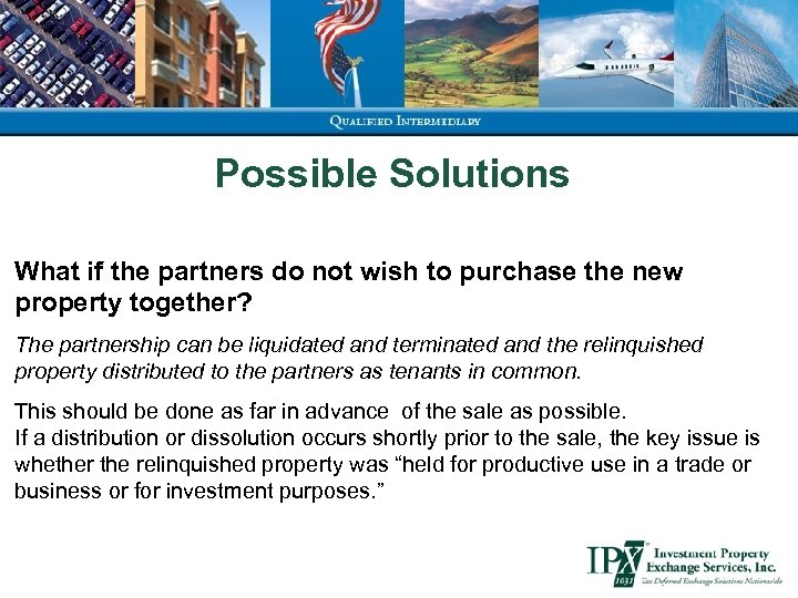Possible Solutions What if the partners do not wish to purchase the new property