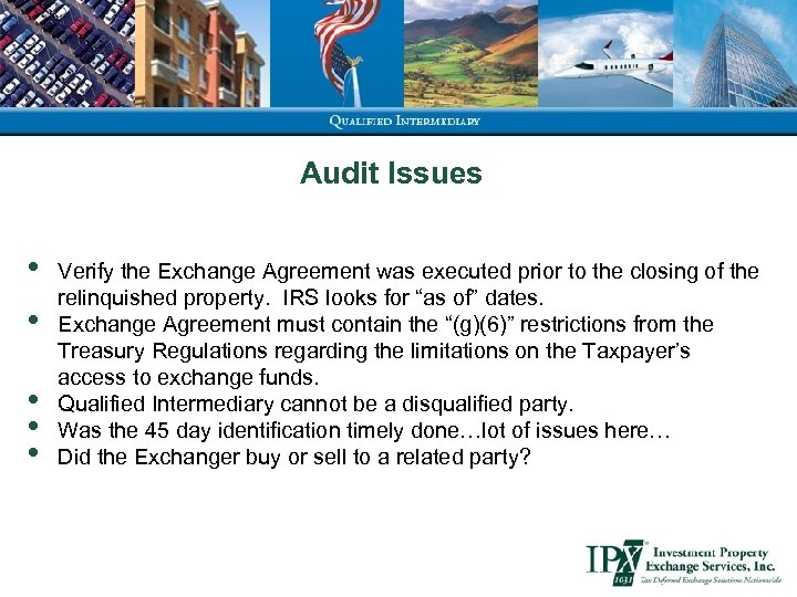 Audit Issues • • • Verify the Exchange Agreement was executed prior to the