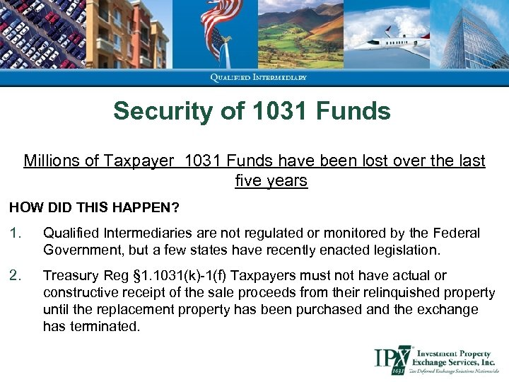 Security of 1031 Funds Millions of Taxpayer 1031 Funds have been lost over the