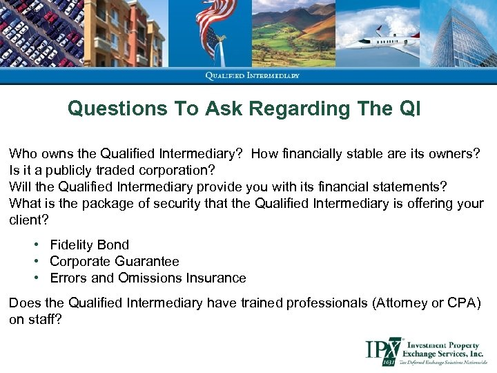 Questions To Ask Regarding The QI Who owns the Qualified Intermediary? How financially stable