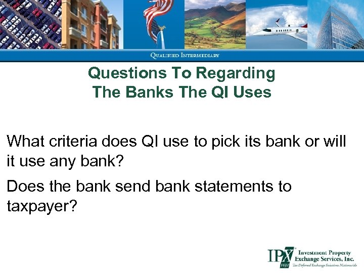Questions To Regarding The Banks The QI Uses What criteria does QI use to