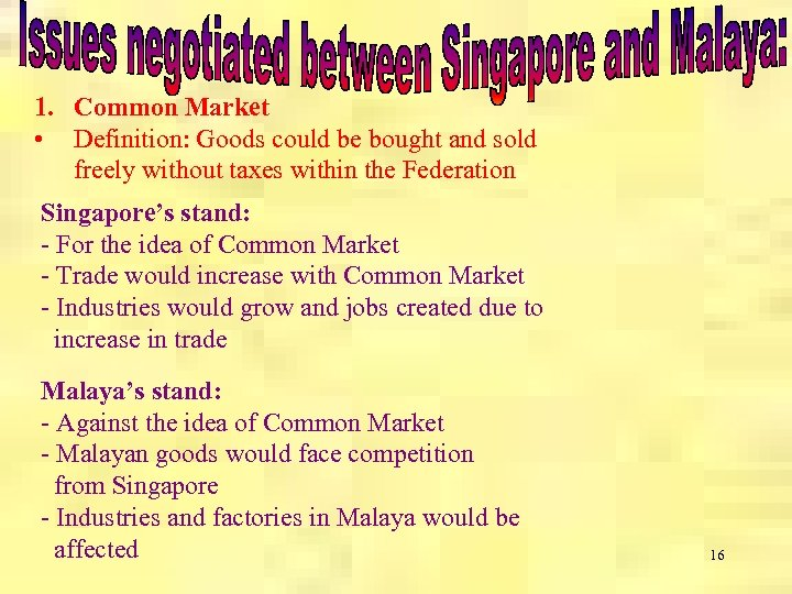 1. Common Market • Definition: Goods could be bought and sold freely without taxes