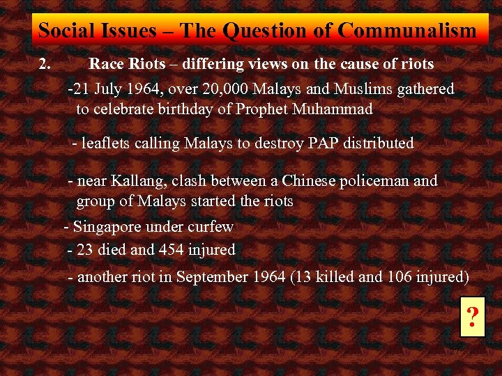 Social Issues – The Question of Communalism 2. Race Riots – differing views on