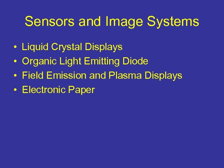 Sensors and Image Systems • • Liquid Crystal Displays Organic Light Emitting Diode Field