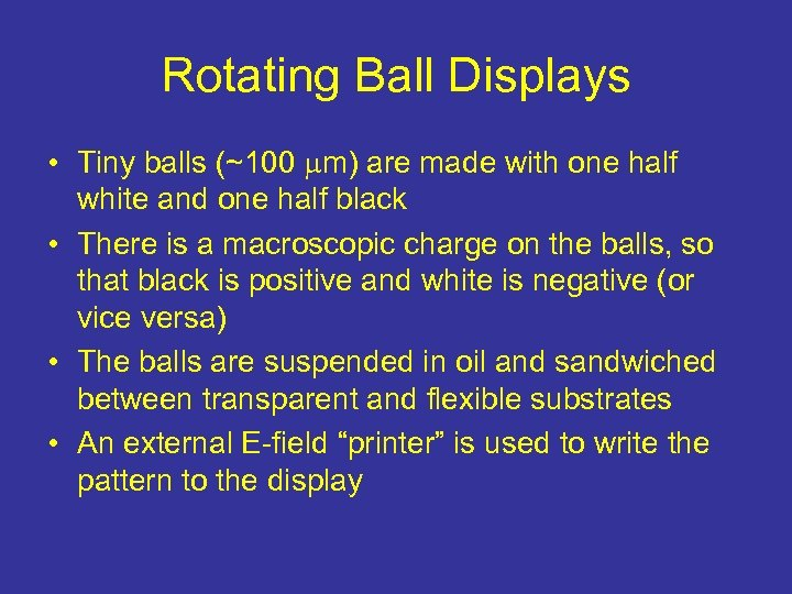 Rotating Ball Displays • Tiny balls (~100 m) are made with one half white