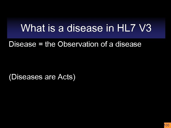 What is a disease in HL 7 V 3 Disease = the Observation of