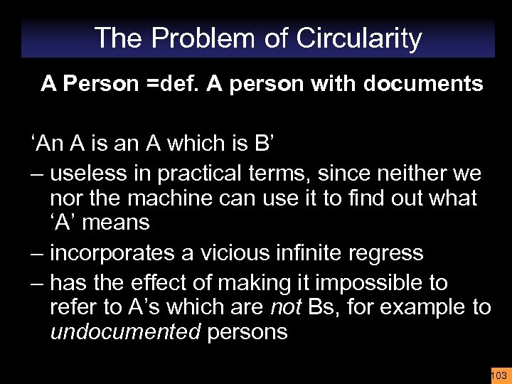 The Problem of Circularity A Person =def. A person with documents 'An A is