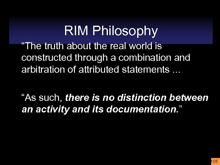 """RIM Philosophy """"The truth about the real world is constructed through a combination and"""