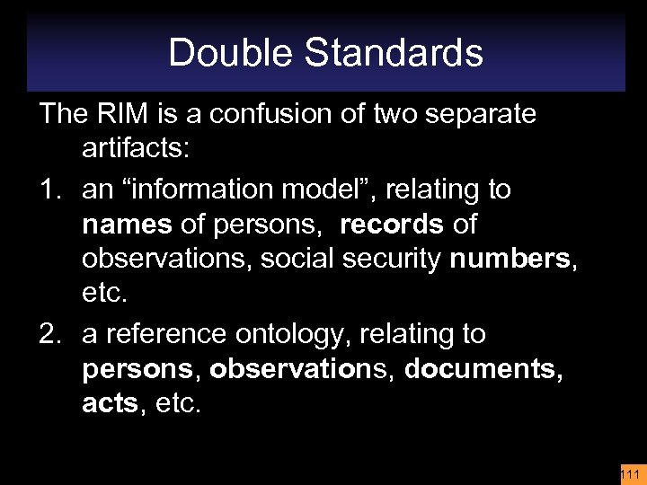 """Double Standards The RIM is a confusion of two separate artifacts: 1. an """"information"""