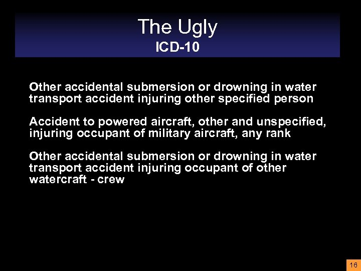 The Ugly ICD-10 Other accidental submersion or drowning in water transport accident injuring other