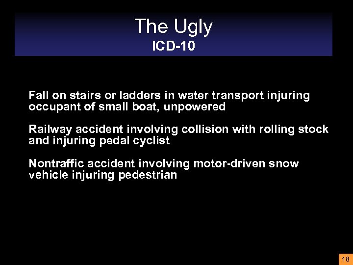 The Ugly ICD-10 Fall on stairs or ladders in water transport injuring occupant of