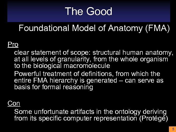 The Good Foundational Model of Anatomy (FMA) Pro clear statement of scope: structural human